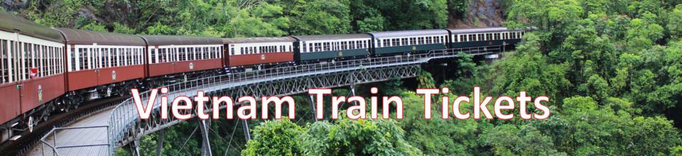 Vietnam Train Tickets